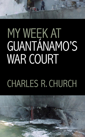 My Week at Guantánamo's War Court